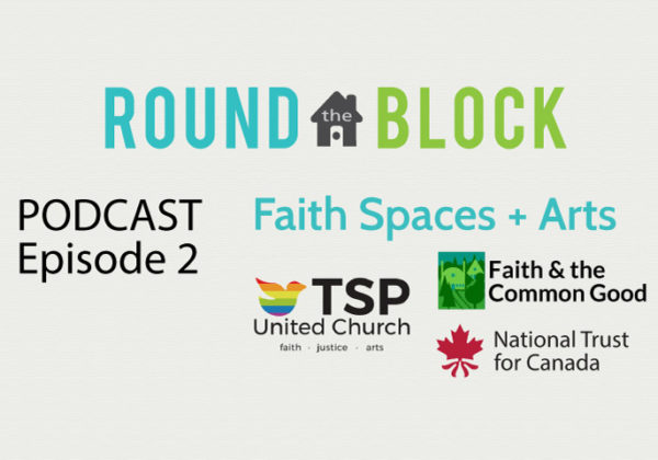 Round the Block Podcast, Episode 2, Faith Spaces + Arts