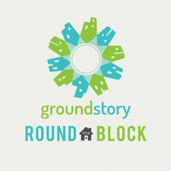 Groundstory: Round the Block Podcast