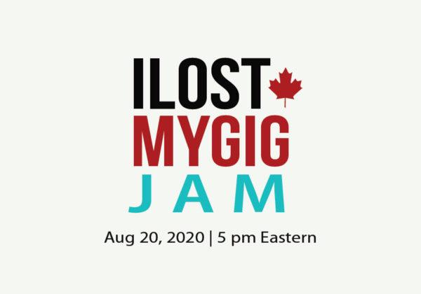 I Lost My Gig Canada Jam