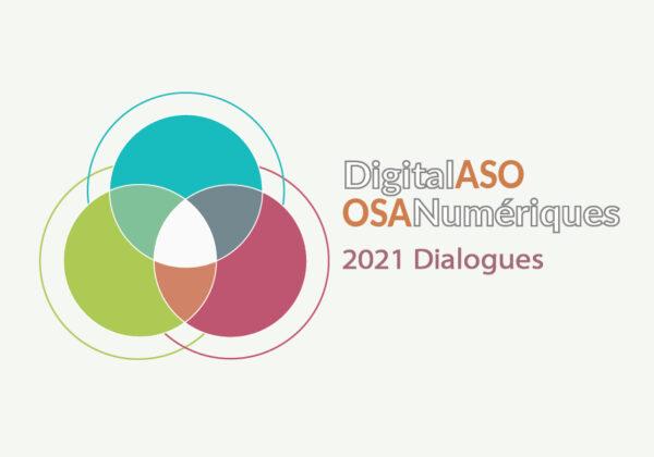 DigitalASO / OSANumériques 2021 Dialogues